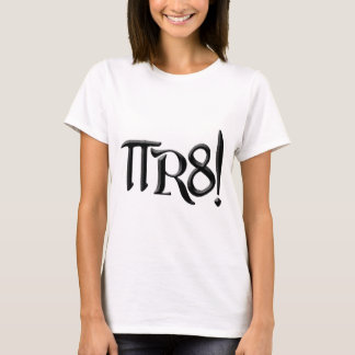 PI R8 - PIRATE SPELLED THE GEEK WAY T-Shirt