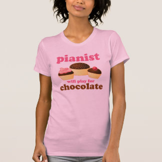 Pianist Will Play for Chocolate Tee Shirt