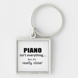 Piano Isn't Everything Key Chains