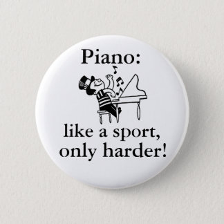 Piano: Like a sport 6 Cm Round Badge