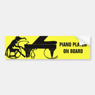 Piano Player On Board! Bumper Sticker