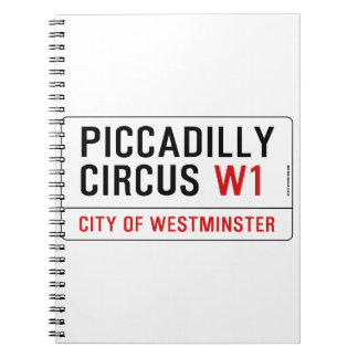 Piccadilly Circus Street Sign Spiral Notebook