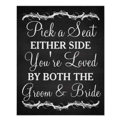 Pick a Seat Either Side chalkboard wedding sign