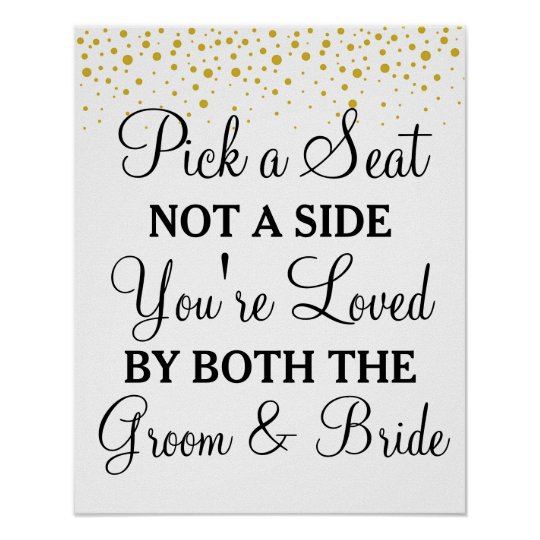 Pick A Seat Not A Side Gold Dots Wedding Sign Zazzle Co Uk