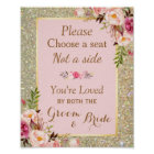 Pick a Seat Not a Side   Gold Glitter Pink Floral Poster