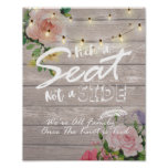 Pick A Seat Not A Side Rustic Floral Wedding Sign