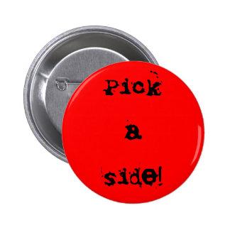 """""""Pick a Side!"""" Button"""