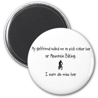Pick Girlfriend or Mountain Biking 6 Cm Round Magnet