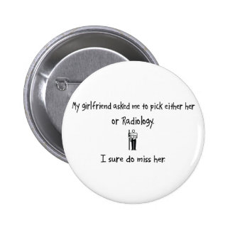 Pick Girlfriend or Radiology 6 Cm Round Badge