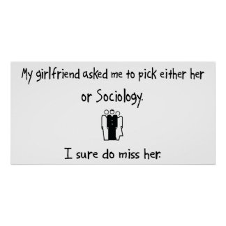 Pick Girlfriend or Sociology Poster