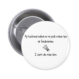 Pick Husband or Badminton 6 Cm Round Badge