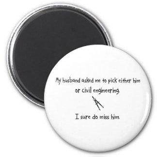 Pick Husband or Civil Engineering 6 Cm Round Magnet