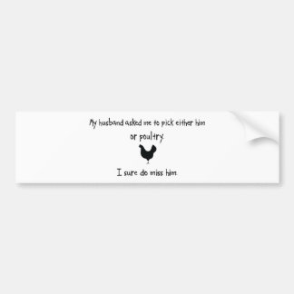 Pick Husband or Poultry Bumper Stickers