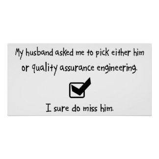 Pick Husband or Quality Assurance Engineering Posters