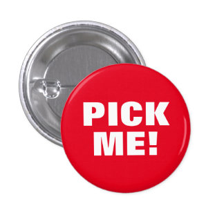 Pick Me 3 Cm Round Badge