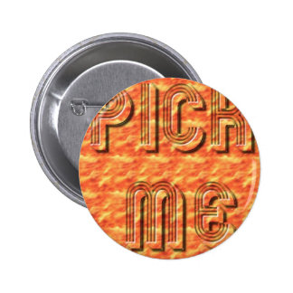 pick me 3D fire 6 Cm Round Badge