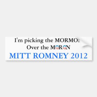 Pick The Mormon Not The Moron Bumper Sticker