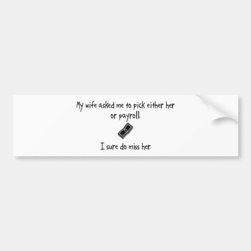Pick Wife or Payroll Bumper Stickers