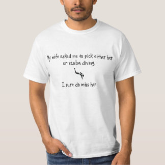 Pick Wife or Scuba Diving T-Shirt