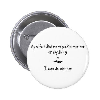 Pick Wife or Skydiving 6 Cm Round Badge