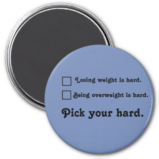 Pick your hard Weight Loss Journey Inspiration Magnet