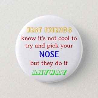 Picking noses isn't cool 6 cm round badge