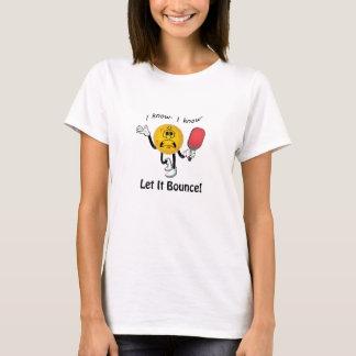 Pickleball: Let It Bounce T-Shirt