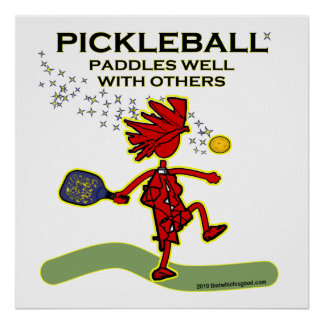 Pickleball Paddles Well With Others Posters