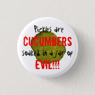 Pickles are Evil. 3 Cm Round Badge