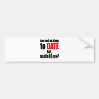 pickup line asking date red awesome party couple n bumper sticker