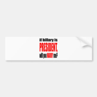 pickup line hillary president marriage proposal br bumper sticker