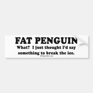 "PICKUP LINES - ""Fat Penguin"" Bumper Sticker"