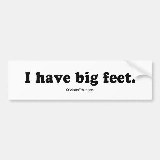 "Pickup Lines - ""I have big feet"" Bumper Stickers"