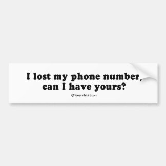 "PICKUP LINES - ""I lost my phone number, can I have Bumper Sticker"