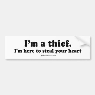 "PICKUP LINES - ""I'm a thief. I'm here to steal you Bumper Sticker"