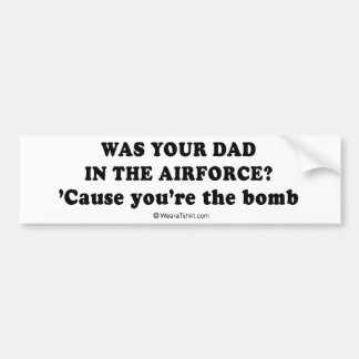 "Pickup Lines - ""Was your dad in the Airforce?"" Bumper Stickers"