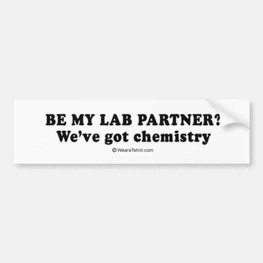 "PICKUP LINES - ""We've got chemistry"" Bumper Sticker"