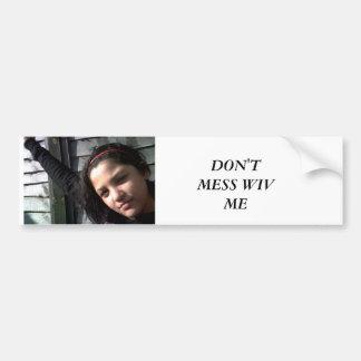 pics pics cheese 005 DON T MESS WIV ME Bumper Sticker