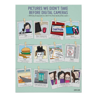Pics We Didn't Take Before Digital Cameras Poster