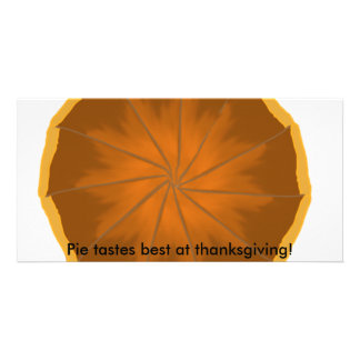 Pie tastes best at thanksgiving photo cards