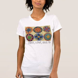 PIECE, LOVE, QUILTS! T-Shirt