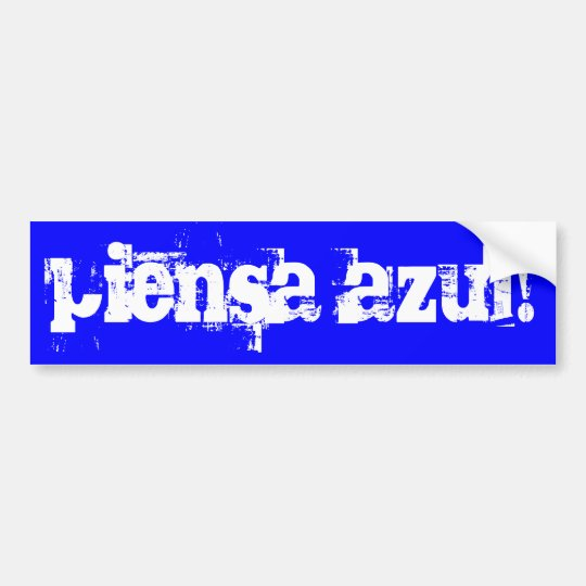 piensa azul! bumper sticker