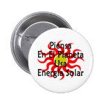 Piensa En El Planeta Usa Energia Solar Pinback Button