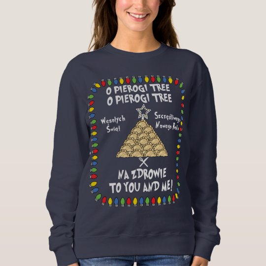Pierogi Tree, Na zdrowie Sweatshirt