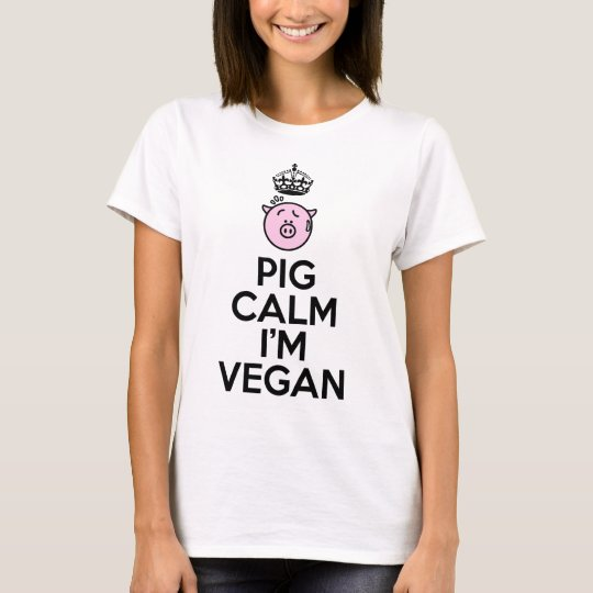 Pig calm I'm Vegan T-Shirt