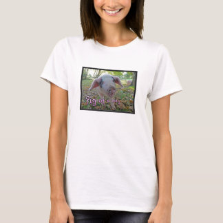 'Pig of a day' shirt