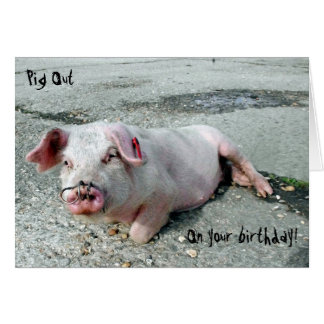 Pig out on your birthday! card
