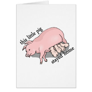 Pig Stayed Home Cards