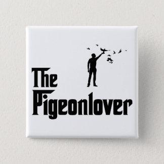 Pigeon Lover 15 Cm Square Badge