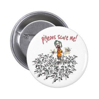 Pigeons scare me by Mudge Studios 6 Cm Round Badge
